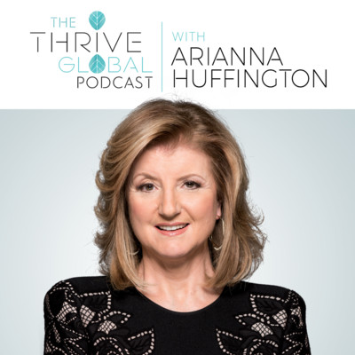 thrive global podcast