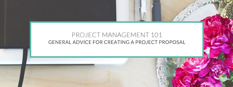 general advice on how to create a project proposal